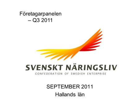 Företagarpanelen – Q3 2011 SEPTEMBER 2011 Hallands län.