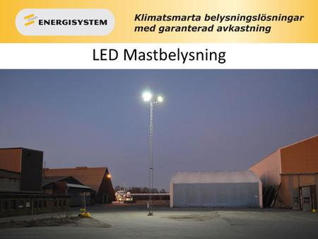 LED Mastbelysning.