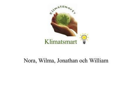 Nora, Wilma, Jonathan och William