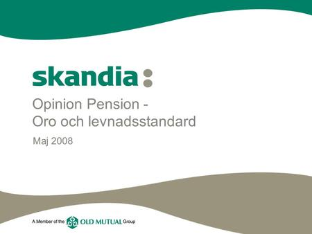 Opinion Pension - Oro och levnadsstandard Maj 2008.