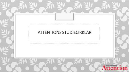 …………………………………………………….… ATTENTIONS STUDIECIRKLAR ………………………………….………………….... ……….… …………
