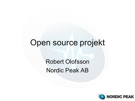 Open source projekt Robert Olofsson Nordic Peak AB.