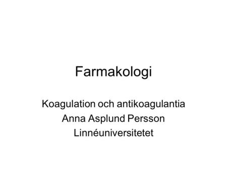 Koagulation och antikoagulantia