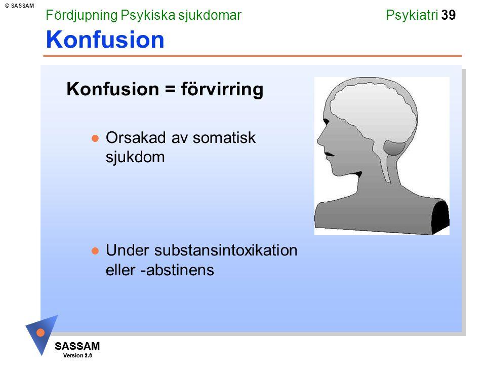 Konfusion Konfusion = förvirring Orsakad av somatisk sjukdom