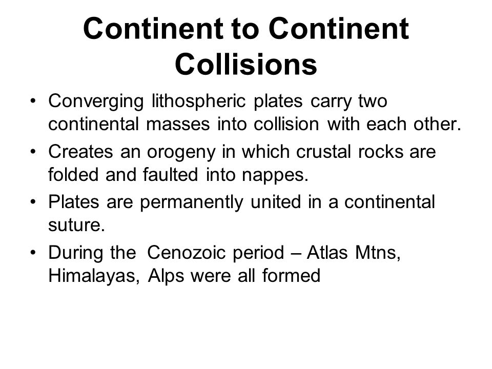 Continent to Continent Collisions