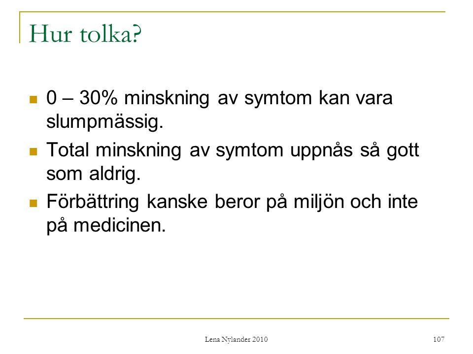 Hur tolka 0 – 30% minskning av symtom kan vara slumpmässig.