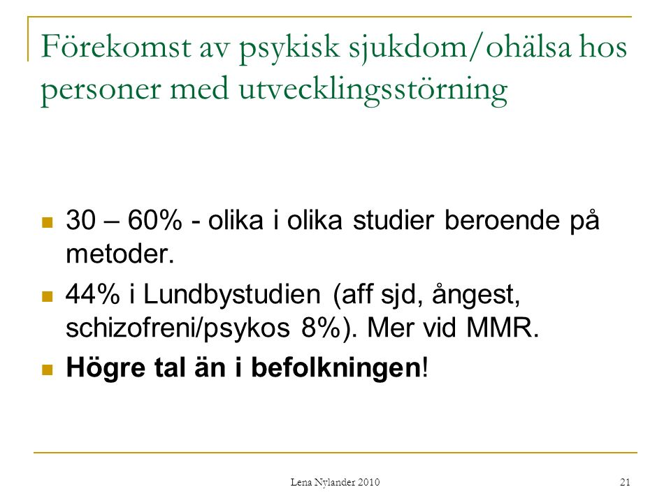 Förekomst av psykisk sjukdom/ohälsa hos personer med utvecklingsstörning
