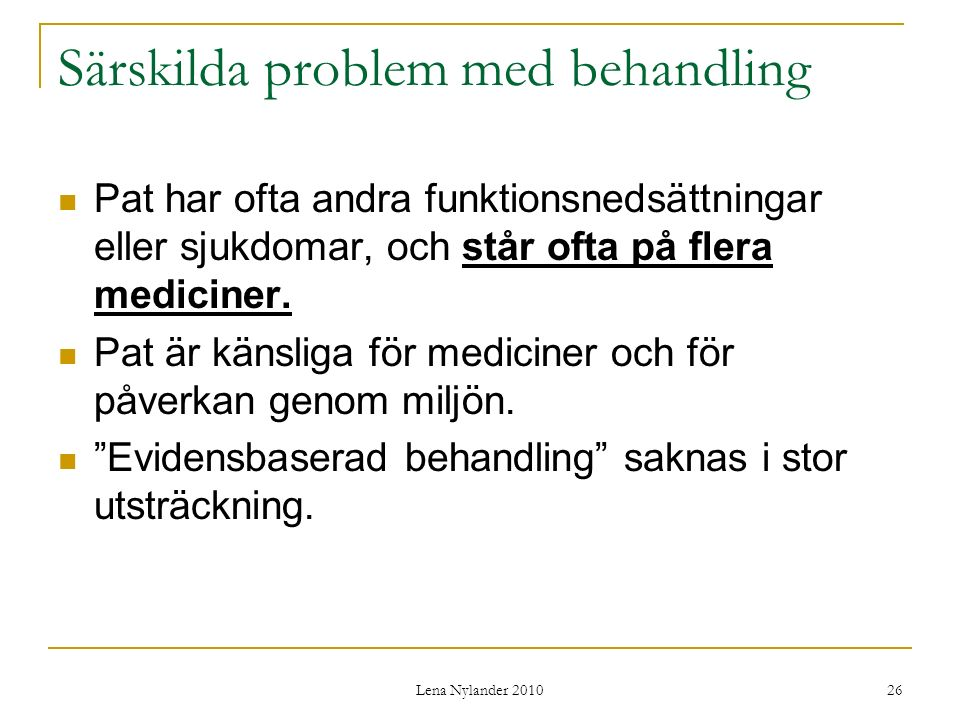 Särskilda problem med behandling