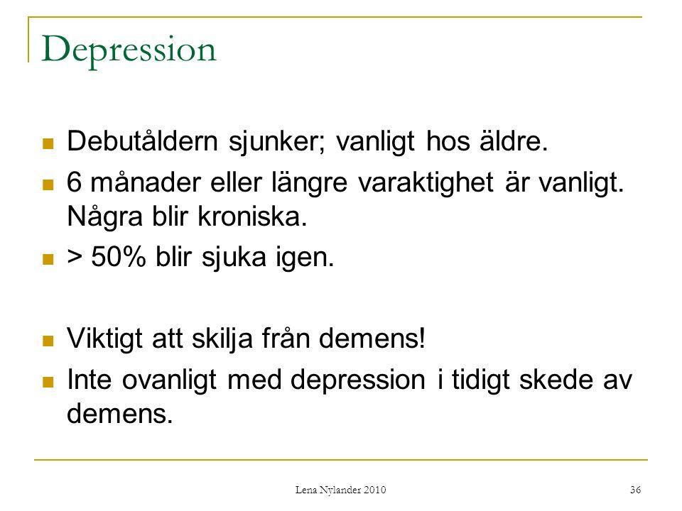 Depression Debutåldern sjunker; vanligt hos äldre.