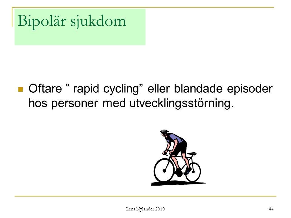 Bipolär sjukdom Oftare rapid cycling eller blandade episoder hos personer med utvecklingsstörning.