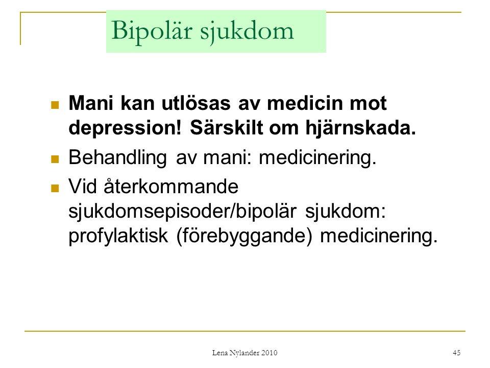 Bipolär sjukdom Mani kan utlösas av medicin mot depression! Särskilt om hjärnskada. Behandling av mani: medicinering.