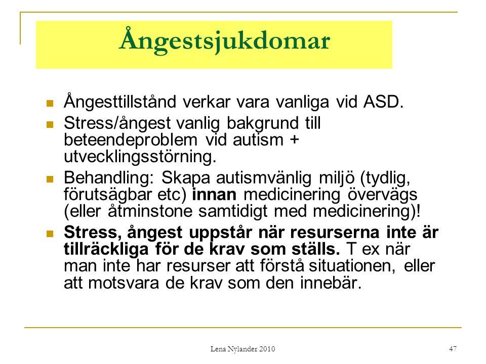 Ångestsjukdomar Ångesttillstånd verkar vara vanliga vid ASD.