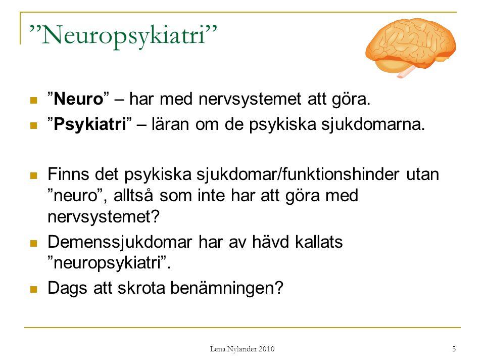 Neuropsykiatri Neuro – har med nervsystemet att göra.