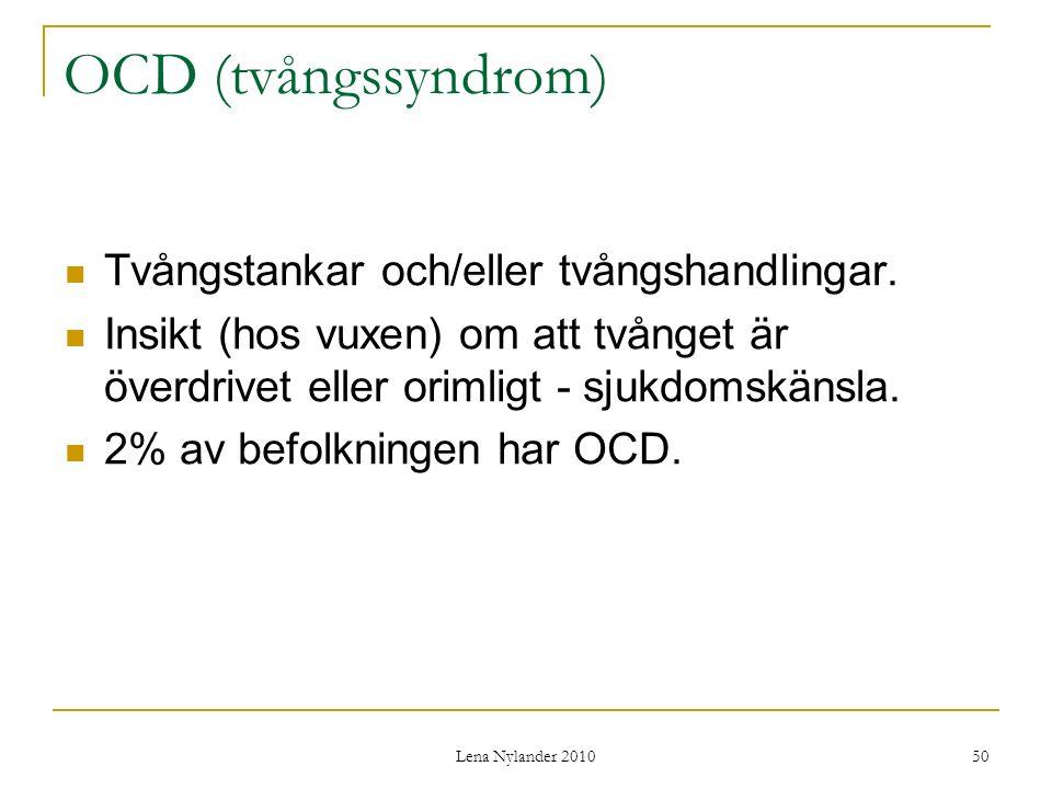 OCD (tvångssyndrom) Tvångstankar och/eller tvångshandlingar.