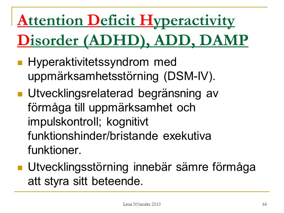 Attention Deficit Hyperactivity Disorder (ADHD), ADD, DAMP