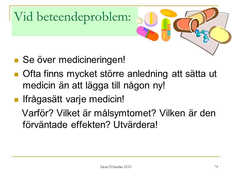 Vid beteendeproblem: Se över medicineringen!