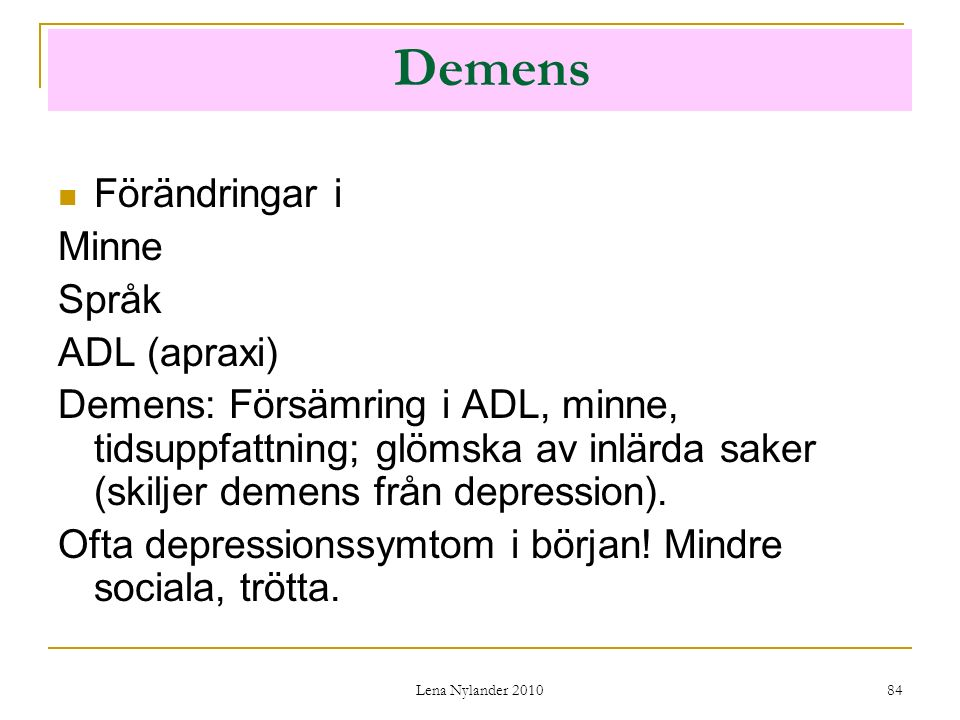 Demens Förändringar i Minne Språk ADL (apraxi)