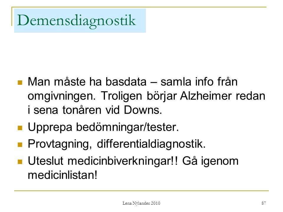 Demensdiagnostik Man måste ha basdata – samla info från omgivningen. Troligen börjar Alzheimer redan i sena tonåren vid Downs.