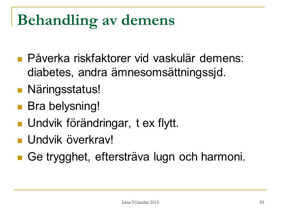 Behandling av demens Påverka riskfaktorer vid vaskulär demens: diabetes, andra ämnesomsättningssjd.