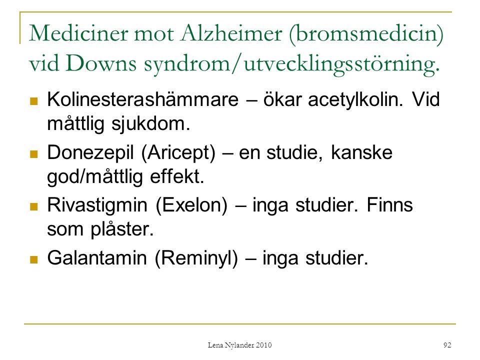 Mediciner mot Alzheimer (bromsmedicin) vid Downs syndrom/utvecklingsstörning.