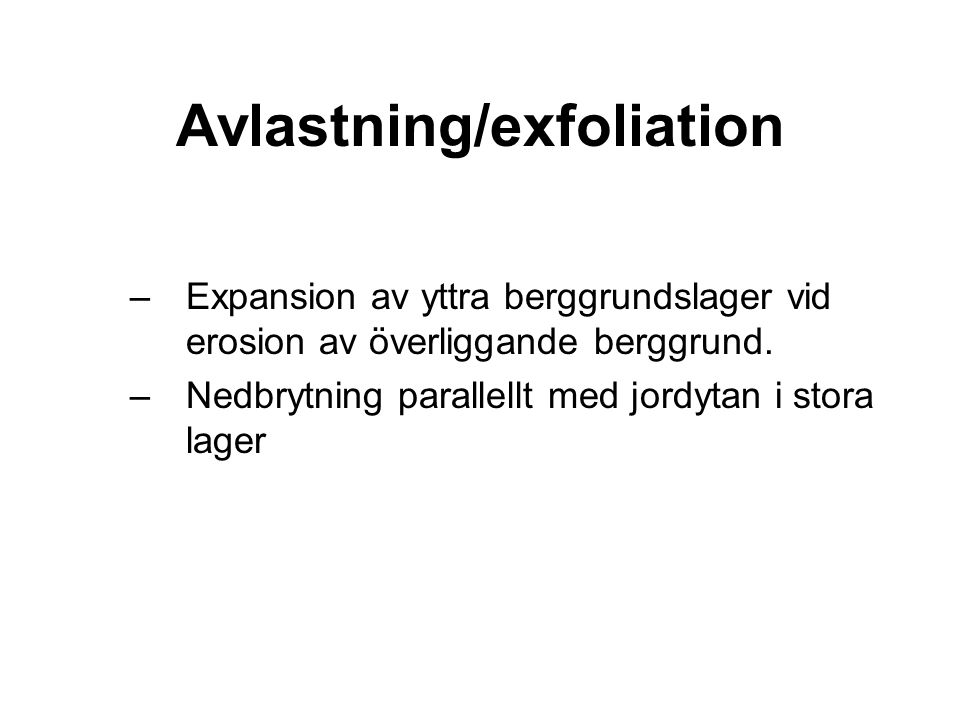 Avlastning/exfoliation