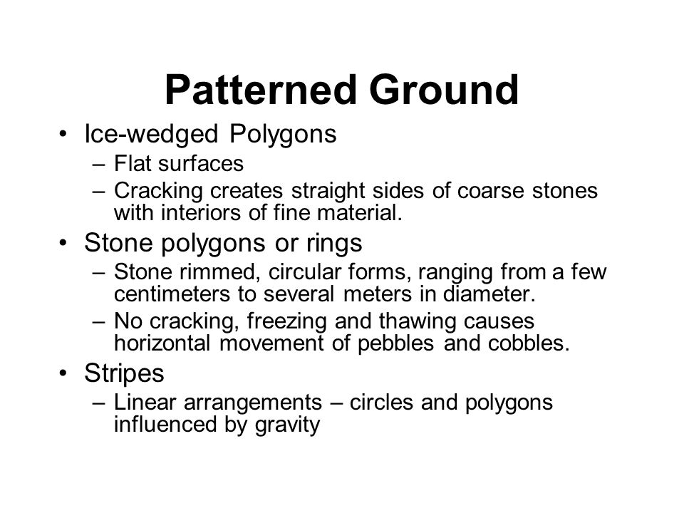 Patterned Ground Ice-wedged Polygons Stone polygons or rings Stripes