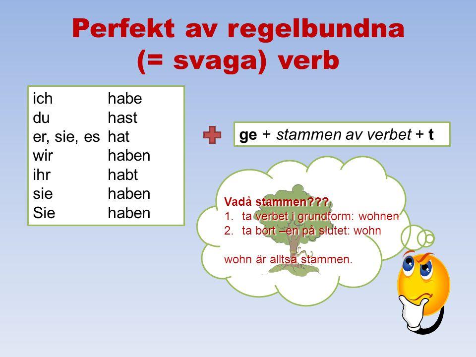 Perfekt av regelbundna (= svaga) verb