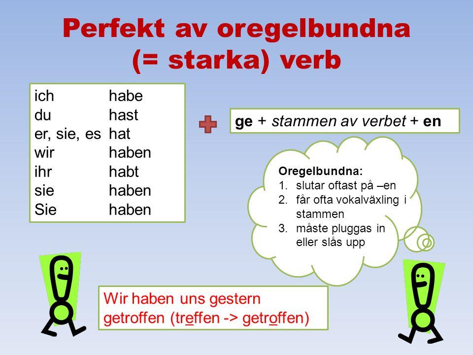 Perfekt av oregelbundna (= starka) verb