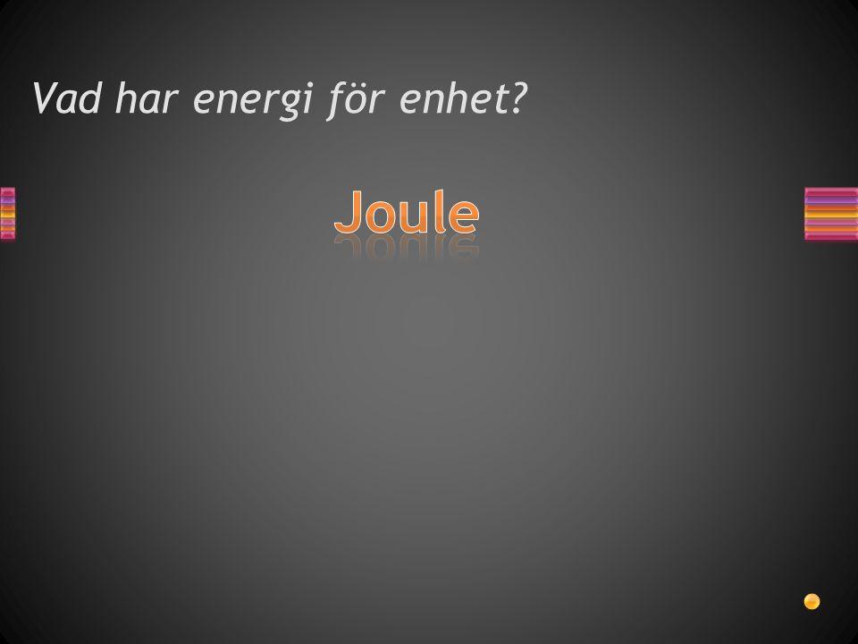 Vad har energi för enhet