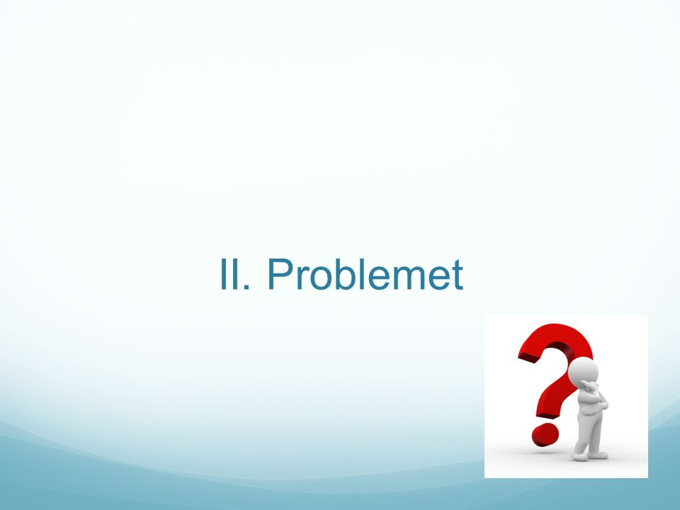 II. Problemet