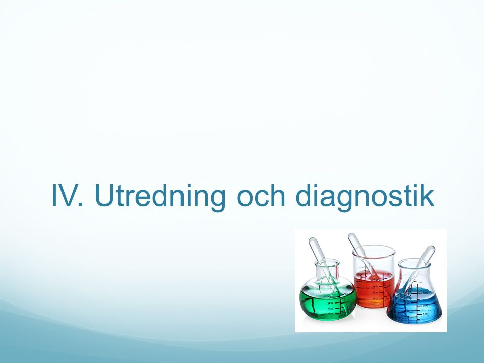 IV. Utredning och diagnostik