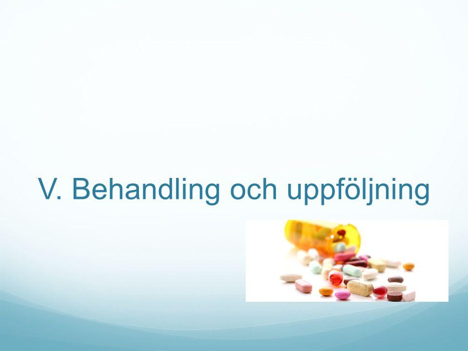 V. Behandling och uppföljning