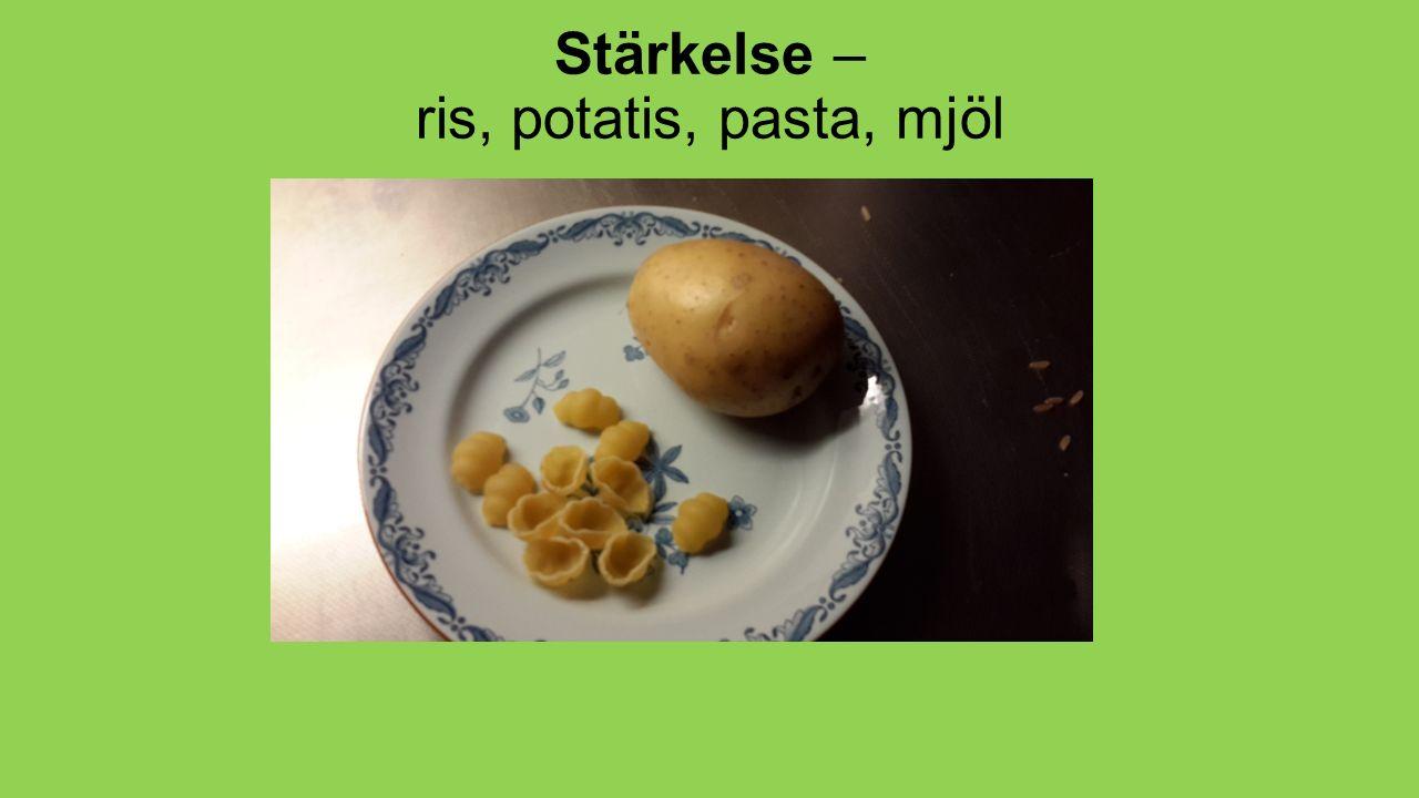 Stärkelse – ris, potatis, pasta, mjöl