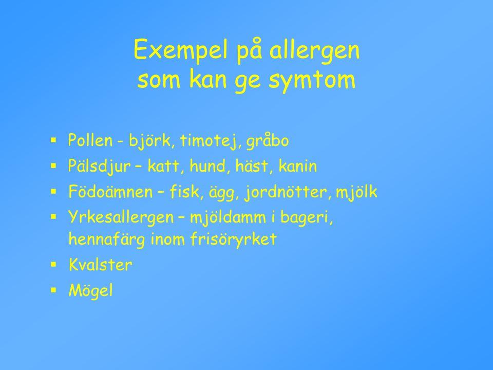 Exempel på allergen som kan ge symtom