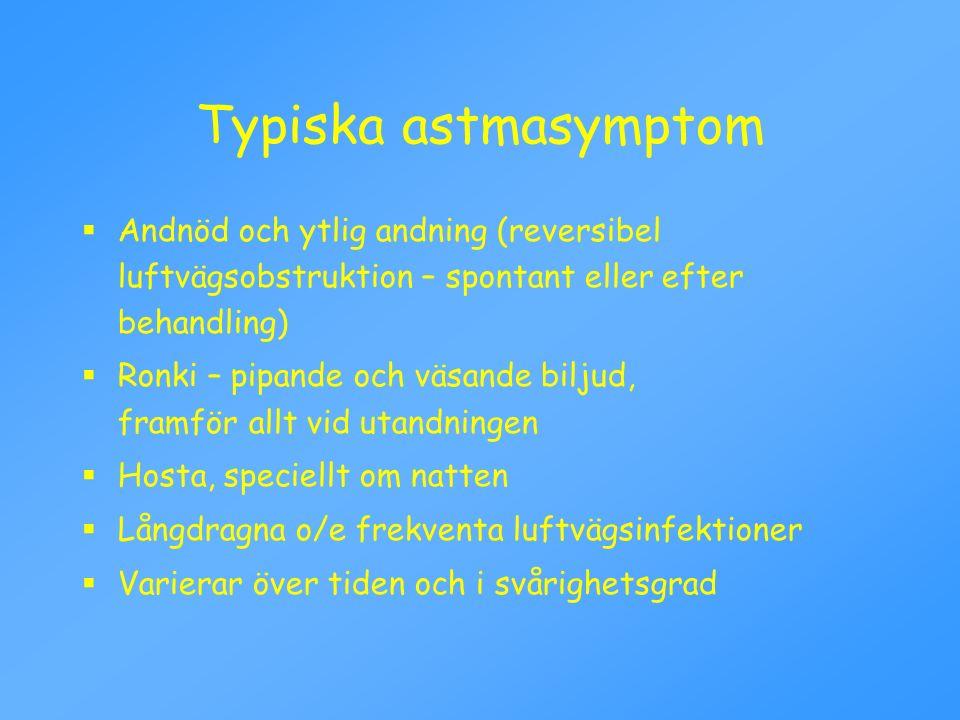 Typiska astmasymptom Andnöd och ytlig andning (reversibel luftvägsobstruktion – spontant eller efter behandling)