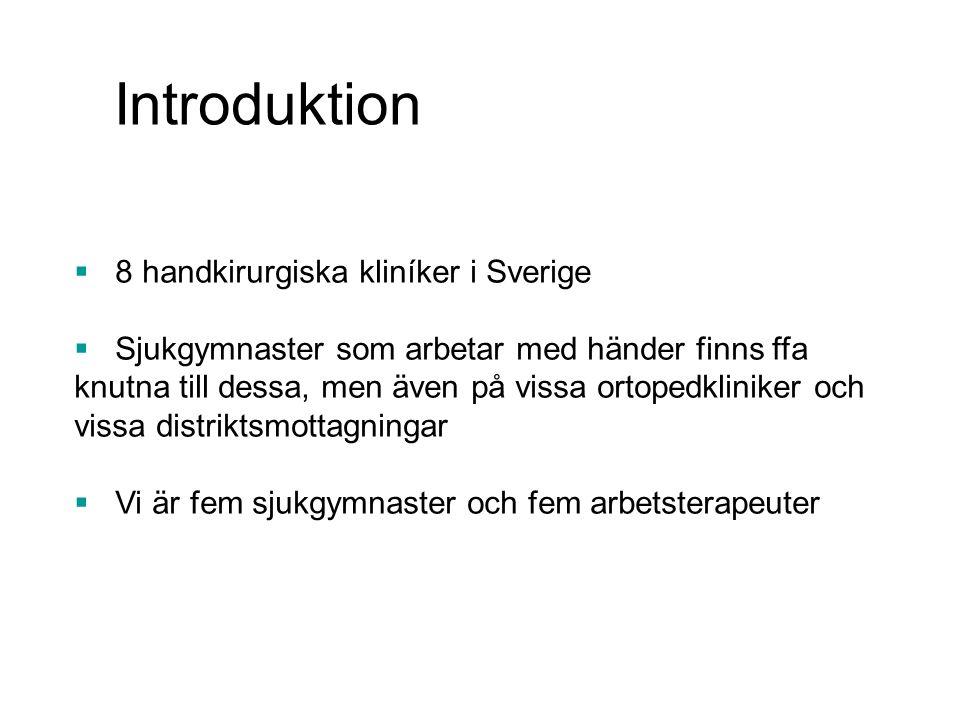 Introduktion 8 handkirurgiska kliníker i Sverige
