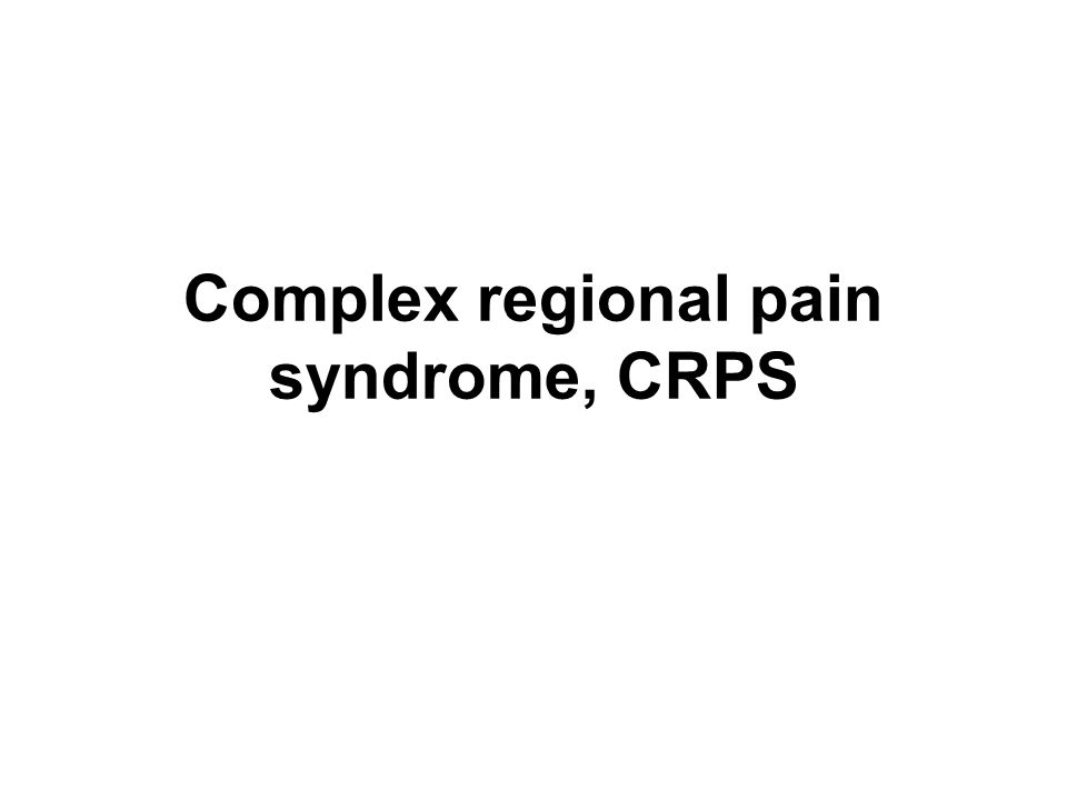 Complex regional pain syndrome, CRPS