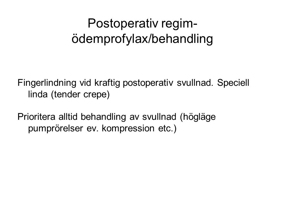 Postoperativ regim- ödemprofylax/behandling