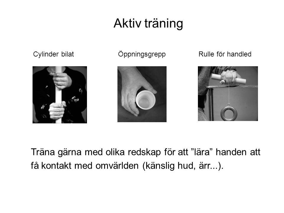 Aktiv träning Träna gärna med olika redskap för att lära handen att