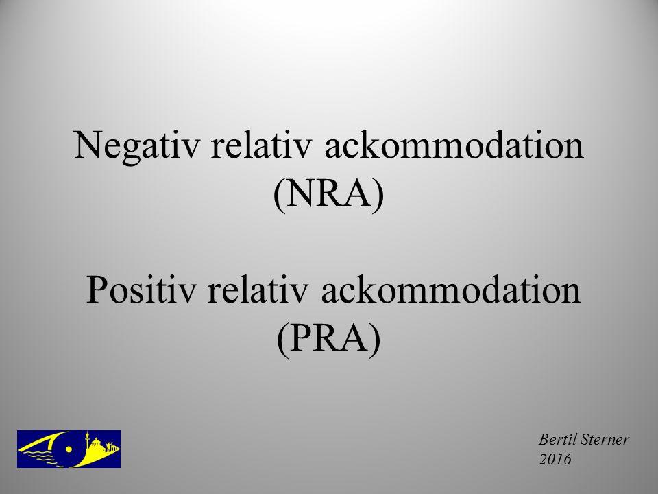 Negativ relativ ackommodation (NRA) Positiv relativ ackommodation (PRA)