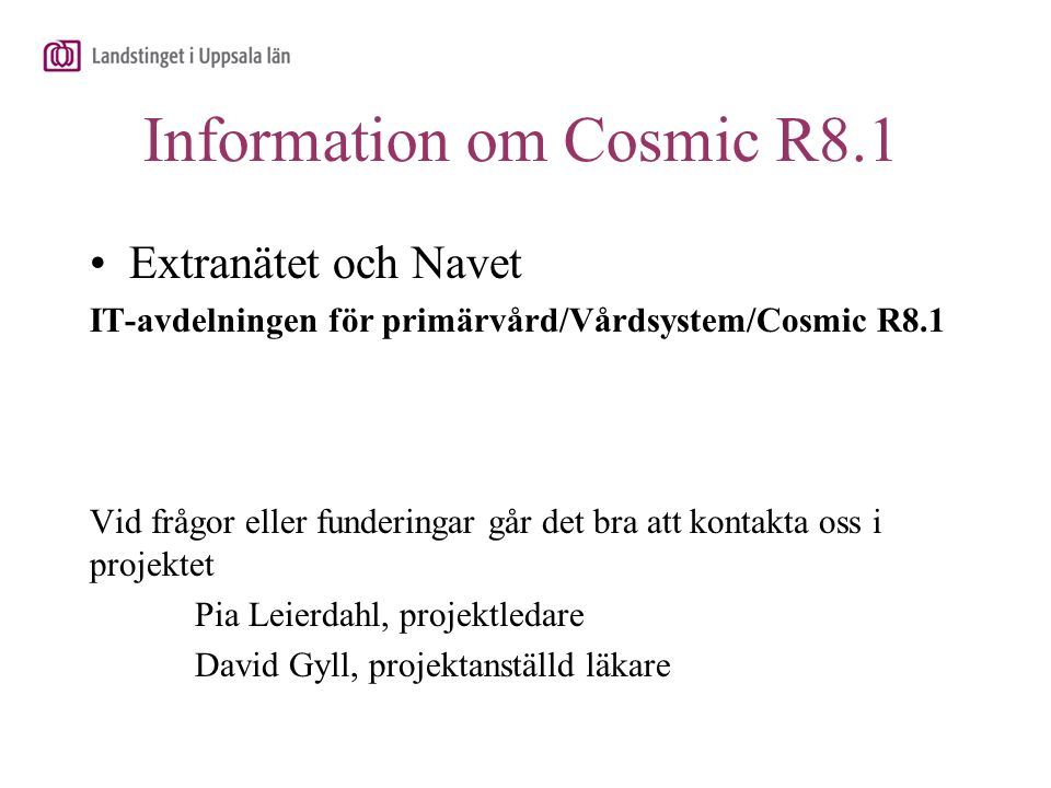 Information om Cosmic R8.1
