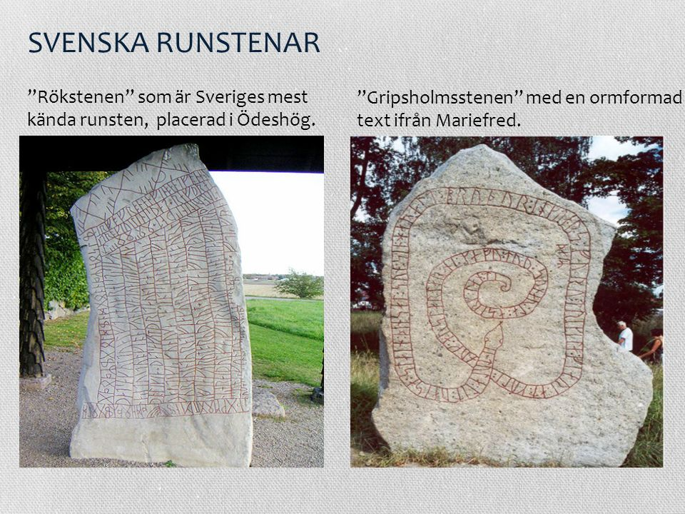 SVENSKA RUNSTENAR Rökstenen som är Sveriges mest
