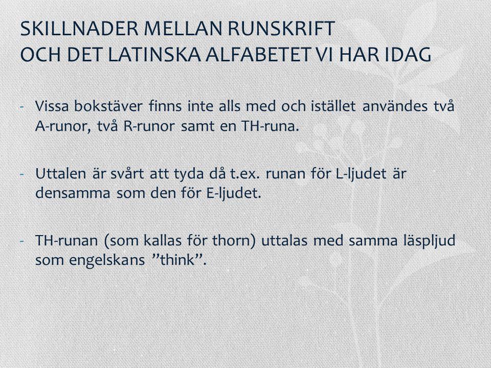 SKILLNADER MELLAN RUNSKRIFT OCH DET LATINSKA ALFABETET VI HAR IDAG