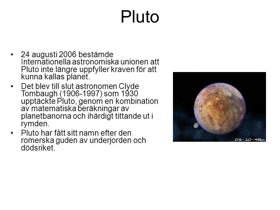 Pluto 24 augusti 2006 bestämde Internationella astronomiska unionen att Pluto inte längre uppfyller kraven för att kunna kallas planet.