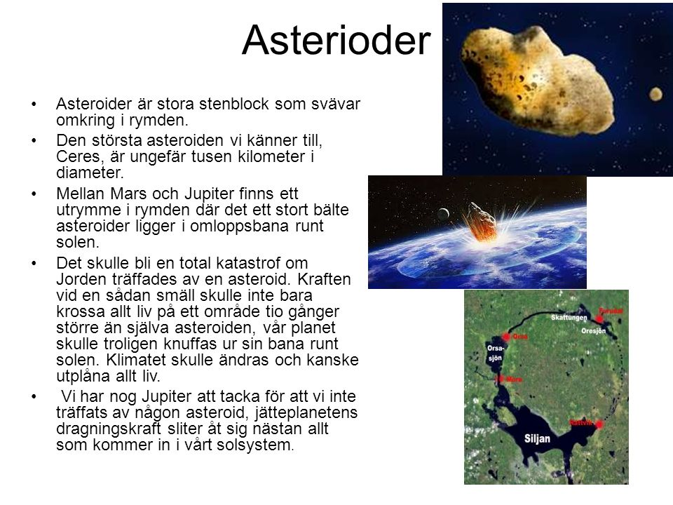 Asterioder Asteroider är stora stenblock som svävar omkring i rymden.