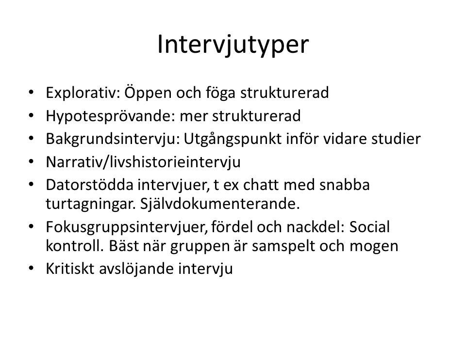 Intervjutyper Explorativ: Öppen och föga strukturerad