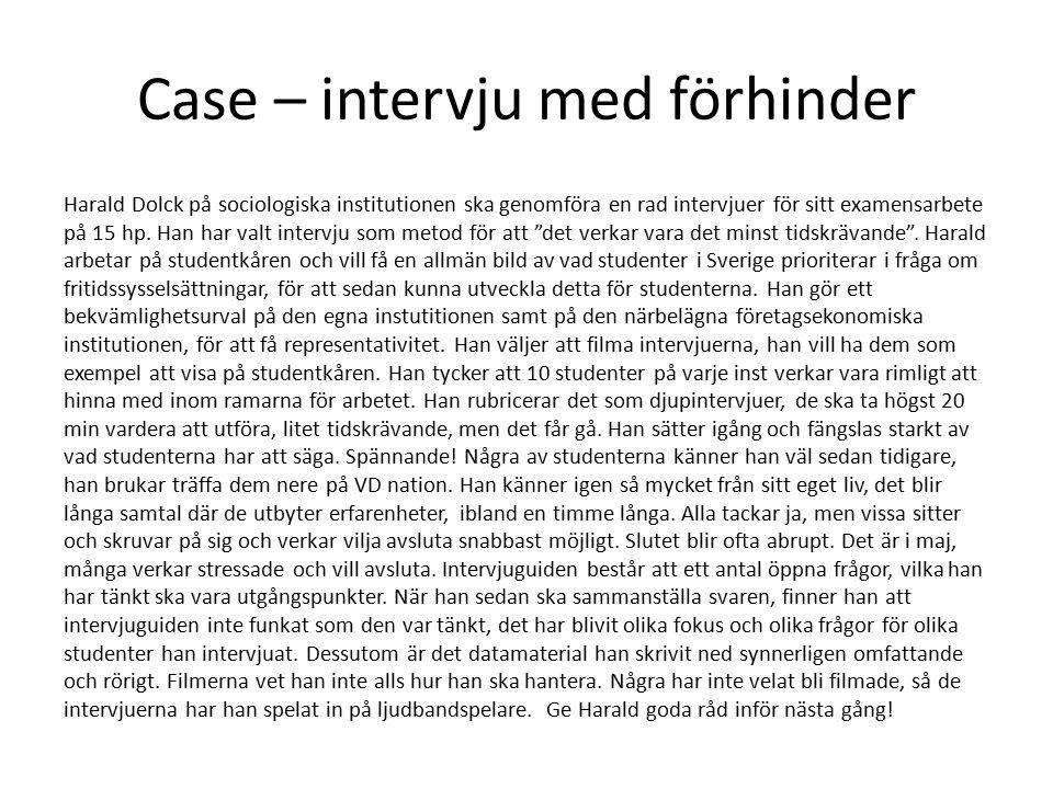 Case – intervju med förhinder