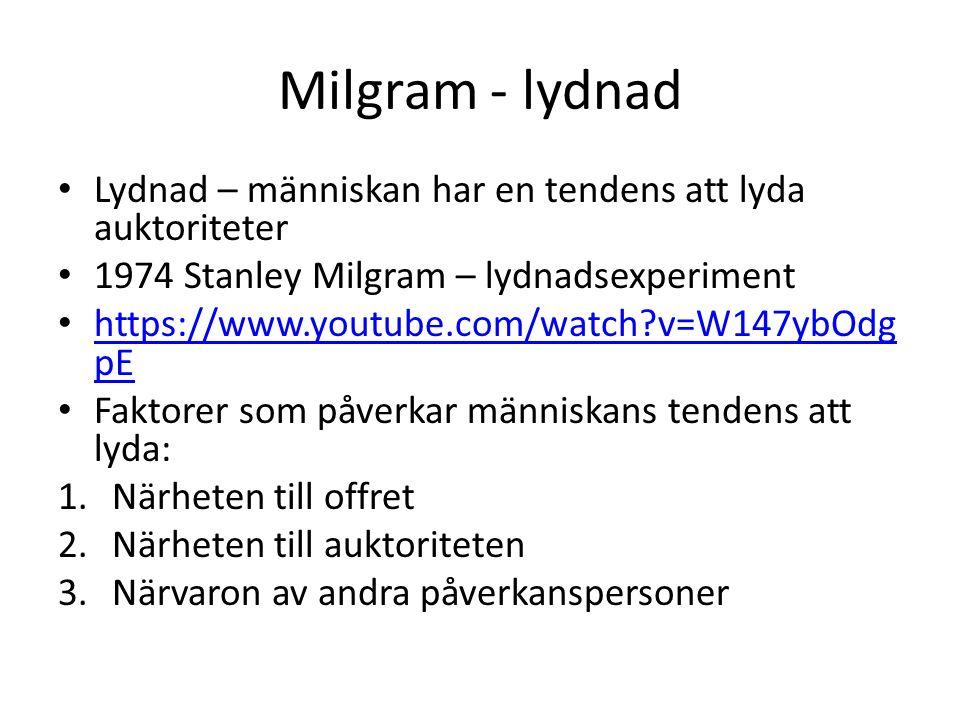 Milgram - lydnad Lydnad – människan har en tendens att lyda auktoriteter. 1974 Stanley Milgram – lydnadsexperiment.