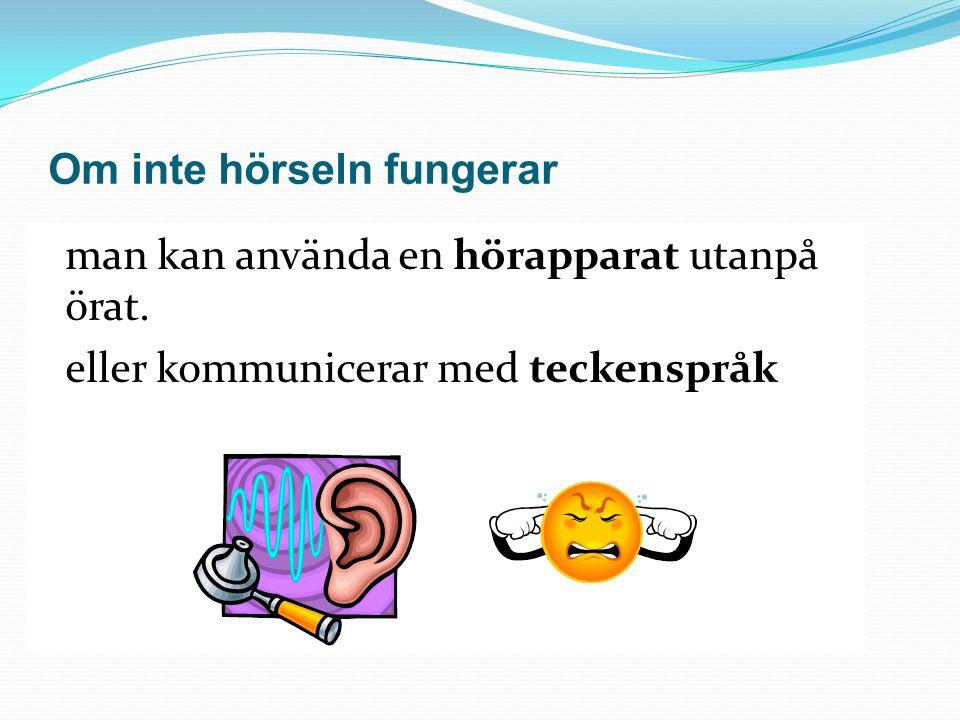 Om inte hörseln fungerar