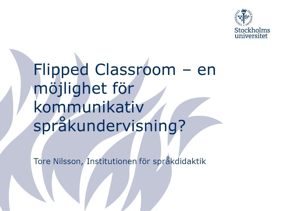 Flipped Classroom – en möjlighet för kommunikativ språkundervisning